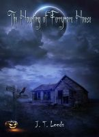 The Haunting of Ferrymore House by ManifestedSoul