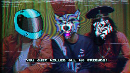 You just killed all my friends! by RussianMurdoc