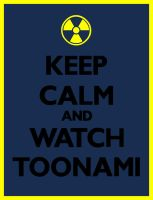 Keep Calm and Watch Toonami by KingdomHeartsENT
