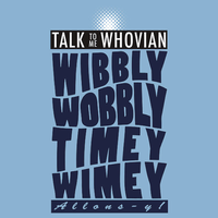 Talk Whovian To Me Version 2 by trekvix