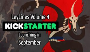 LeyLines Vol 4 Kickstarter COMING SOON! by RobinRone