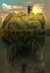 Time To Die by SHTimeToDie