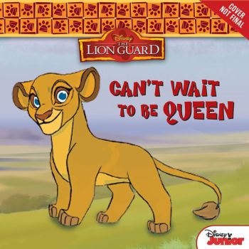 Lion Guard Can't Wait To Be Queen fake book cover by Y2JenJenn