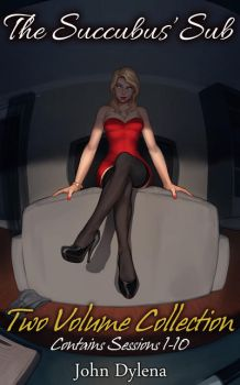 The Succubus' Sub: Two-Volume Collection by JohnDylena