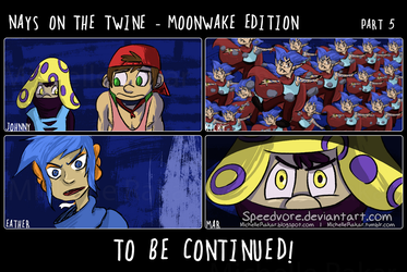 Nays on the Twine: Moonwake Edition [Ch2 Part 5] by Speedvore