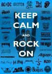 Keep Calm and Rock On -Poster- by tazerguy