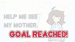 [GOAL REACHED!] Help, I need to see my mom by wanpon