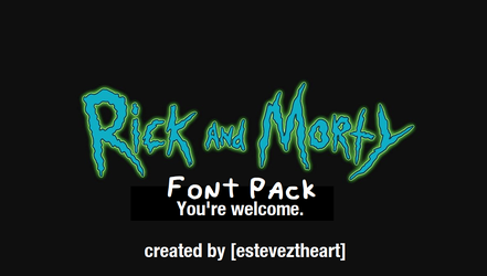 Rick and Morty - FONT PACK! by EstevezTheArt