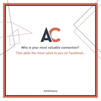 Who is your most valuable connection on Facebook? by andreascy