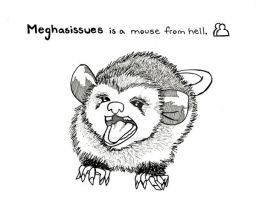 Meghasissues is Hellmouse by little-razorblade