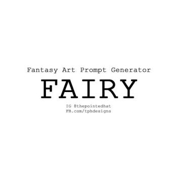 Art Prompt Generator - Fantasy by PointyHat
