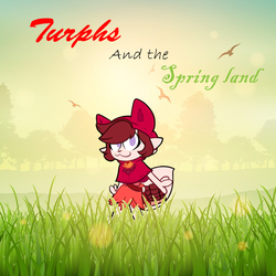 Turphs and the Spring land (Complete) by TheSoldierInVietnam