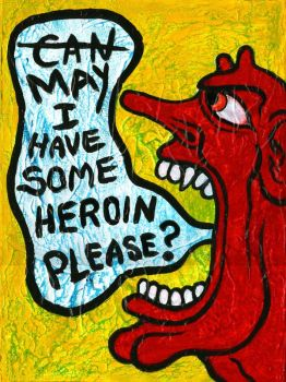 CAN I HAVE SOME HEROIN PLEASE? by RSConnett