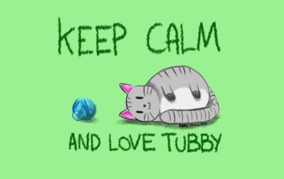 Keep Calm And Love Tubby by HayyiwadaSan