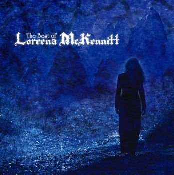 Loreena McKennitt - The Best of by ZawiszaTheBlack