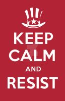 Keep Calm and Resist - Keep Calm and Carry On