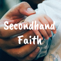 Secondhand Faith by 1234RoseSmith