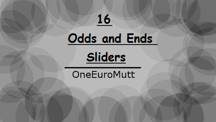 Odds and Ends Sliders by OneEuroMutt