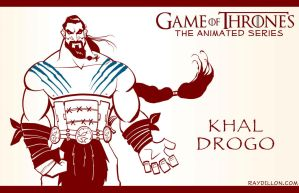 GAME OF THRONES: The Animated Series - KHAL DROGO by RayDillon
