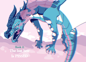 Wings Of Fire book 2: the lost heir is PISSED by BlacklessAngel