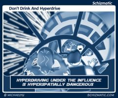 Don't Drink And Hyperdrive by schizmatic