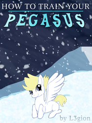 FiMFic Cover - How to Train Your Pegasus by MLP-NovelIdea