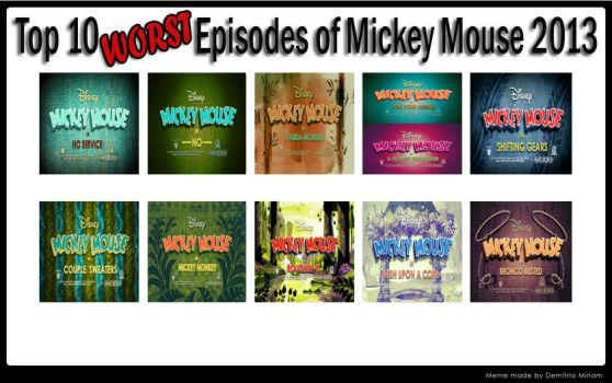Top 10 WORST Episodes of Mickey Mouse 2013 by kouliousis