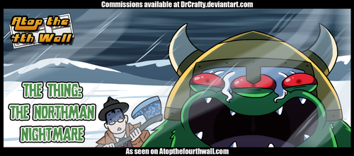 AT4W: The Thing Northman Nightmare by DrCrafty