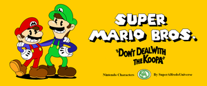Super Mario Bros Dont Deal With the Koopa by SuperAlfredoUniverse