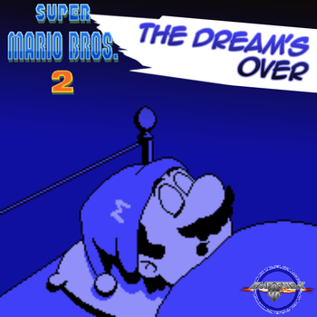 Super Mario Bros. 2- The Dream's Over [LINKS] by GamefreakDX