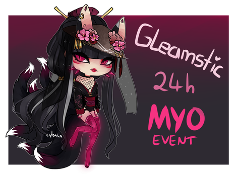 Gleamstic MYO Event: 24h + free FTO Special! by Cyleana