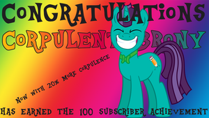 Channel Update - 100 Subscriber Special Thumbnail by CorpulentBrony