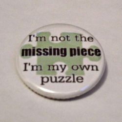 I'm Not the Missing Piece I'm My Own Puzzle pin by LittleHouseCrafting