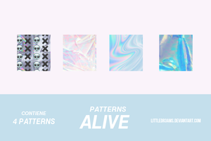 ALIVE - PATTERNS by LittleDr3ams