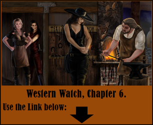 Western Watch, Chapter 6, First Draft by LadyMerrethsAuthor