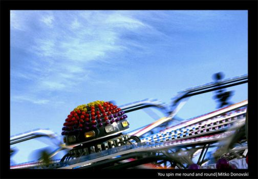 You spin me round and round by rrainman