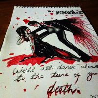 We'll All Dance Alone to the Tune of Your Death by freelancedoe