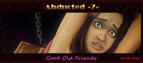 Abducted 7 - Good Old Friends by RPTRz