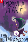 Piranha Plant: The Star Kingdom (mock-up) by MrBenDoodle