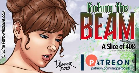 Slice of 408: Kicking the Beam Patreon Exclusive by DaggerPoint