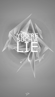 You're Such A Lie by dfxVanish