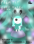 From the Bell Tolls Story 2, the Untouchable Doll by Jpolte