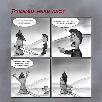 Pyramid head idiot - Asking for help by jayanam