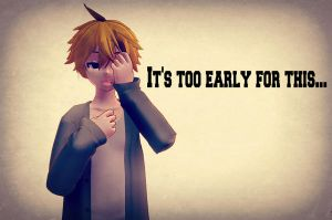 [MMD] Too Early For This by o0Glub0o