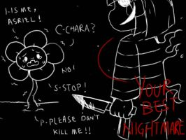 YOUR BEST NIGHTMARE,FLOWEY. by servantofpsychotic