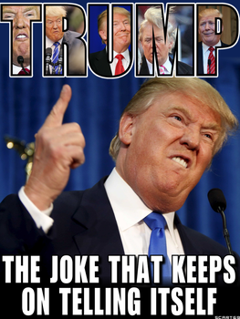 TRUMP - The Joke... by scart