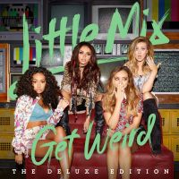 Little Mix - Get Weird (Deluxe Edition) by FadeIntoBlackness