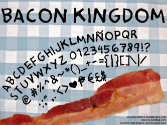 Bacon Kingdom Font by deathmunkey
