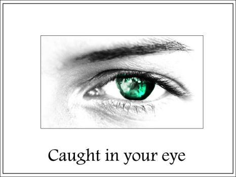 Caught in Your eye by Simmar