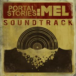 Portal Stories Mel: Soundtrack by Cyberworm360